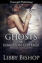 Ghosts of Kingston Cottage (Revenant Investigations Book 1)