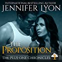 The Proposition: The Plus One Chronicles Audiobook by Jennifer Lyon Narrated by Ryan Hudson