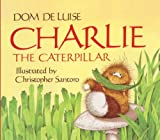 img - for By Dom Deluise - Charlie The Caterpillar (Turtleback School & Library Binding Edit (1993-04-16) [School & Library Binding] book / textbook / text book