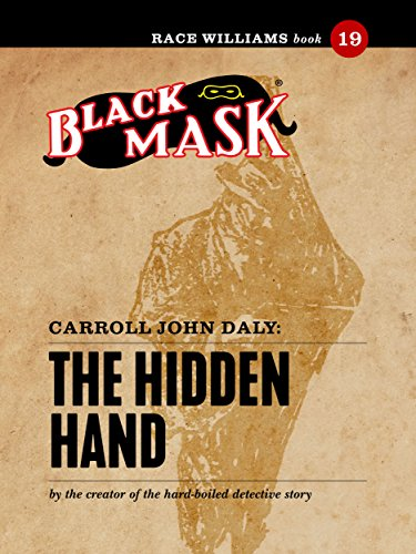 The Hidden Hand: Race Williams #19 (Black Mask) ()