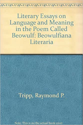 Disseration Help Amazoncom Literary Essays On Language And Meaning In The Poem Called  Beowulf Beowulfiana Literaria  Raymond P Tripp Books Cover Letter Service also Proposal Argument Essay Topics Amazoncom Literary Essays On Language And Meaning In The Poem  High School Application Essay Examples
