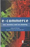 E-commerce: Law, Business and Tax Planning