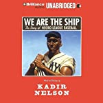 We Are the Ship: The Story of Negro League Baseball | Kadir Nelson