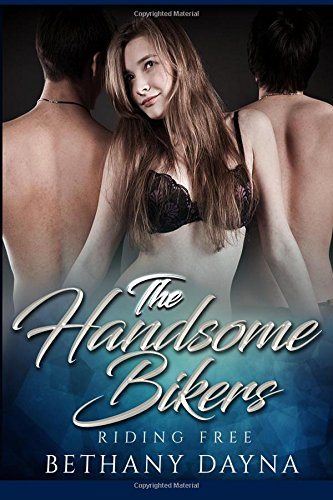 Read Online The Handsome Bikers (Riding Free) (Volume 1) ebook