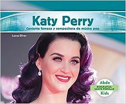 Como Descargar Torrente Katy Perry: Cantante Famosa Y Compositora De Musica Pop = Katy Perry De PDF A PDF