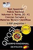 Test Oposición Policía Nacional II: Volumen II: Ciencias Sociales y Materias Técnico-Científicas: Volume 2