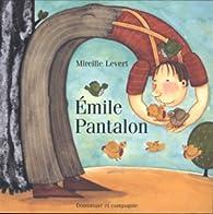 Emile Pantalon par Mireille Levert