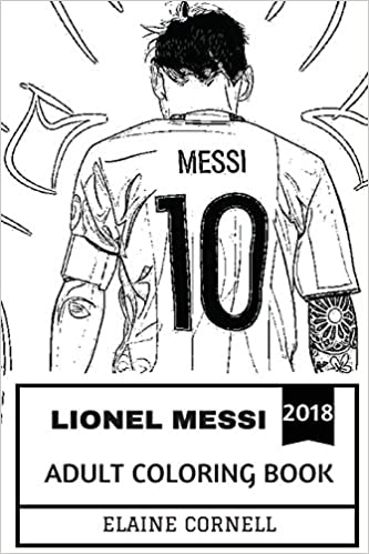 Lionel Messi Adult Coloring Book: Greatest Footballer in the World ...