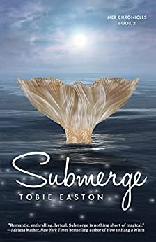 Submerge (Mer Chronicles) by [Easton, Tobie]