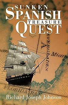 Sunken Spanish Treasure Quest by [Johnson, Richard Joseph]