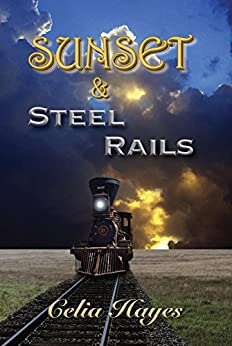 Sunset & Steel Rails by [Hayes, Celia]
