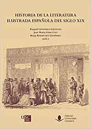 Historiade La Literatua Ilustrada Española Del Siglo XIX: 125 ...