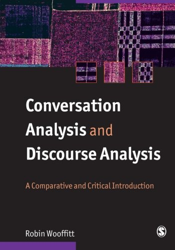 Conversation Analysis and Discourse Analysis: A Comparative and Critical Introduction