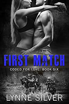 First Match (Coded for Love Book 6) by [Silver, Lynne]