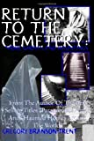 img - for Return To The Cemetery:More Ghosts And Hauntings by Gregory Branson-Trent (2011-05-24) book / textbook / text book