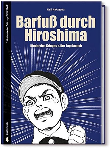 Barfuß durch Hiroshima: Kinder des Krieges & Der Tag danach