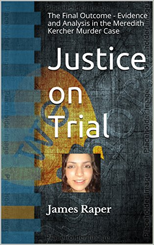 Amazon justice on trial the final outcome evidence and justice on trial the final outcome evidence and analysis in the meredith kercher murder fandeluxe Epub