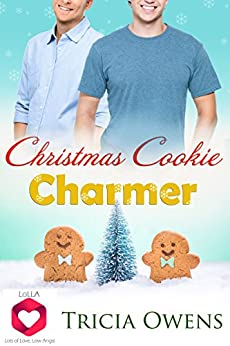 Christmas Cookie Charmer: Lots of Love, Low Angst M/M Romance (LoLLA Book 2) by [Owens, Tricia]