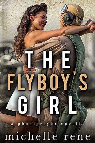 The Flyboy's Girl: A Photographs Novella