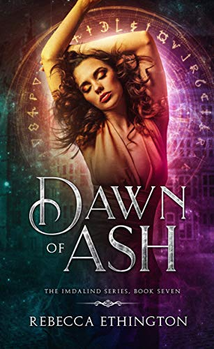 Ashes Series - Dawn of Ash (Imdalind Series Book 7)