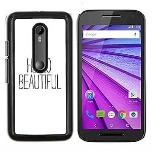 TECHCASE---Cubierta de la caja de protección para la piel dura ** Motorola MOTO G3 ( 3nd Generation ) ** --hola hermosa texto ligón negro blanco