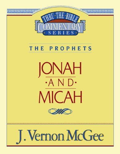 Jonah / Micah - Book #29 of the Thru the Bible