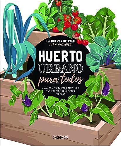 Huerto urbano para todos de Iván Vázquez Muñoz