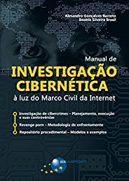 Manual de Investigação Cibernética: À luz do Marco Civil da Internet