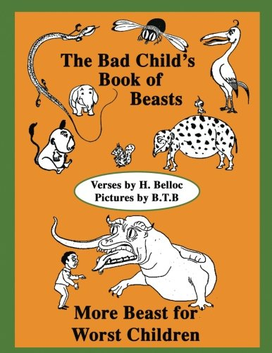 The Bad Child's Book of Beast and More Beast for Worst Children