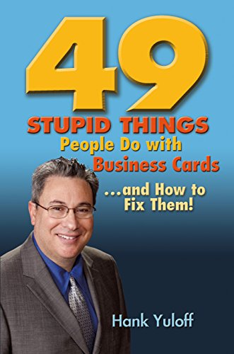 Download PDF 49 Stupid Things People Do With Business Cards... and How to Fix Them