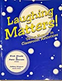 img - for Laughing Matters! Using Humor in Classroom Activities book / textbook / text book