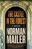 The Castle in the Forest, Norman Mailer, 0812978498