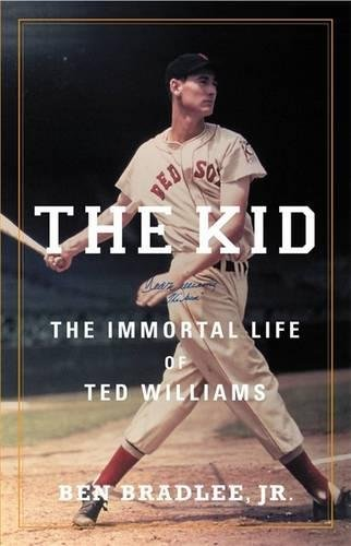 The Kid: The Immortal Life of Ted Williams pdf