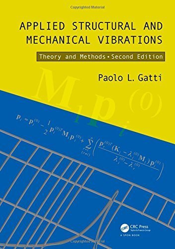 Applied Structural and Mechanical Vibrations: Theory and Methods, Second Edition 2nd edition by Gatti, Paolo L. (2014) Hardcover