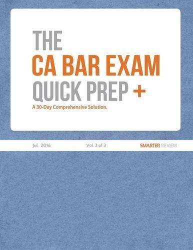 The CA Bar Exam Quick Prep Plus (vol. 2 of 3)