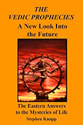 The Vedic Prophecies: A New Look into the Future. The Eastern Answers to the Mysteries of Life (English Edition)