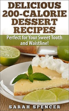 Delicious 200-Calorie Dessert Recipes: Perfect for Your Sweet Tooth and Waistline!