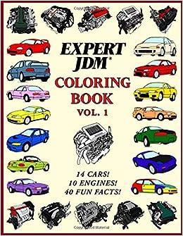 Expert JDM Coloring Book Vol. 1: 10 JDM Engines and 14 Japanese Car Drawings to Color!: Amazon.es: Lex Maru: Libros en idiomas extranjeros