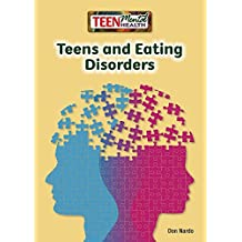 Teens and Eating Disorders (Teen Mental Health)