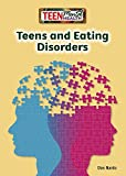img - for Teens and Eating Disorders (Teen Mental Health) book / textbook / text book