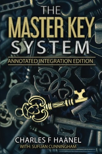 The Master Key System: Annotated Integration Edition