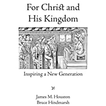 For Christ and His Kingdom: Inspiring a New Generation