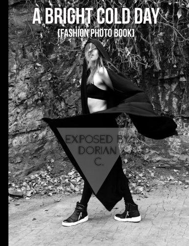 A Bright Cold Day [Fashion Photo Book]