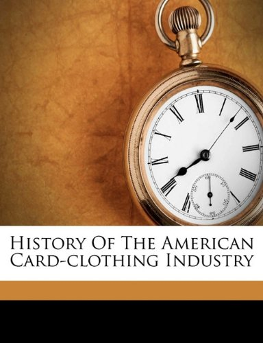 Download History of the American card-clothing industry ebook