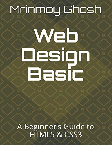 Web Design Basic: A Beginner's Guide to HTML5 & CSS3