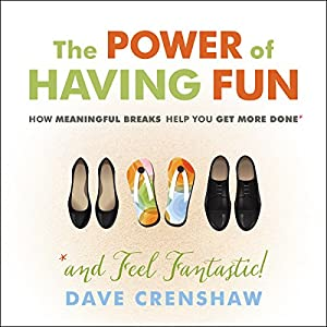 The Power of Having Fun Audiobook