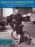 img - for Genius of Common Sense: Jane Jacobs and the Story of The Death and Life of Great American Cities book / textbook / text book