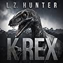 K-Rex Audiobook by L.Z. Hunter Narrated by Steve White