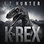 K-Rex | L.Z. Hunter