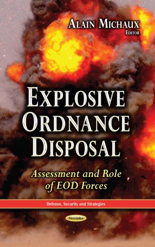 Ordnance Explosive (Explosive Ordnance Disposal: Assessment and Role of EOD Forces (Defense, Security and Strategies))